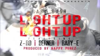 Baby Bash Ft. Z-Ro, Berner & Baby-E - Light Up