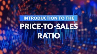 Introduction to the Price-to-Sales Ratio