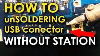 How to unsoldering USB. Soldering iron only. Как выпаять разъем USB без термо станции.