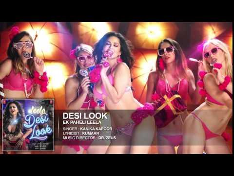 Desi Look FULL VIDEO Song  Sunny Leone  Kanika Kapoor