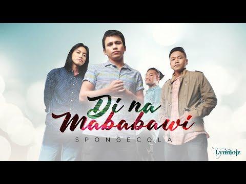 Di na mababawi - Sponge Cola(w/lyrics)