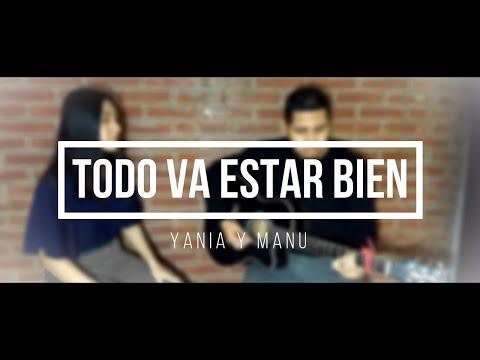 TODO VA ESTAR BIEN (EVAN CRAFT FT REDIMI2) COVER Yania & Manu