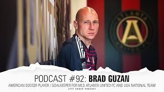 Podcast #92: Brad Guzan / Soccer player / Goalkeeper Atlanta United FC and USA national team