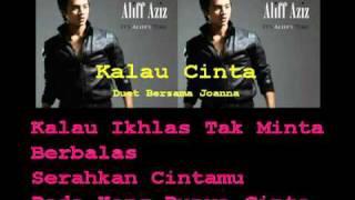 Aliff Aziz Kalau Cinta Duet Bersama Joanne With Lyrics