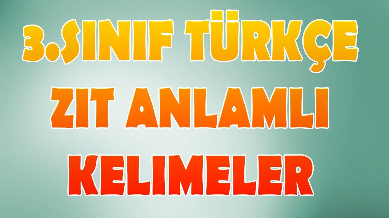 Zit Anlamli Kelimeler 3 Sinif Turkce Youtube
