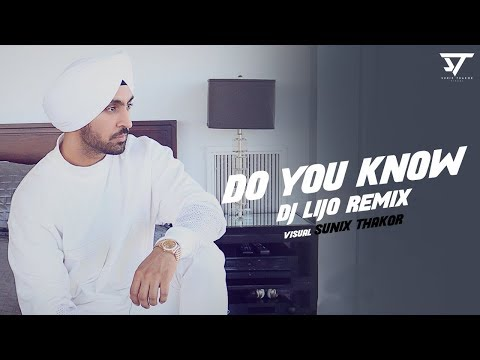 DO YOU KNOW || REMIX || DILJIT DOSANJH || DJ LIJO || SUNIX THAKOR