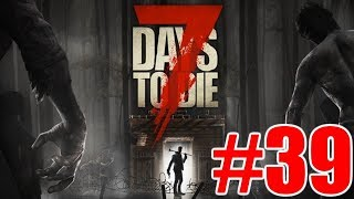 The FGN Crew Plays: 7 Days to Die #39 - Hospital Raid