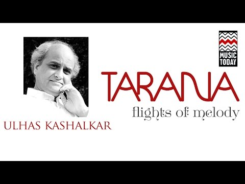Tarana - Flights Of Melody | Audio Jukebox | Vocal | Ulhas Kashalkar