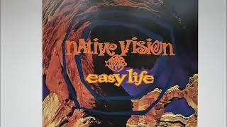 Native Vision - Easy Life