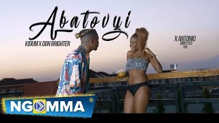 Kidum x Don Brighter - Abatovyi(Official Video)