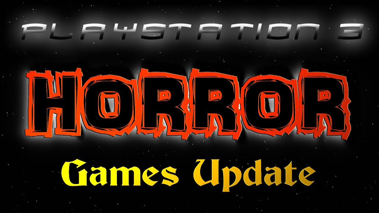 PS3 HORROR Games Update - YouTube