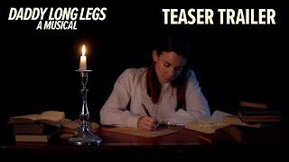 Daddy Long Legs: A Musical Teaser Trailer | #BarnLongLegs