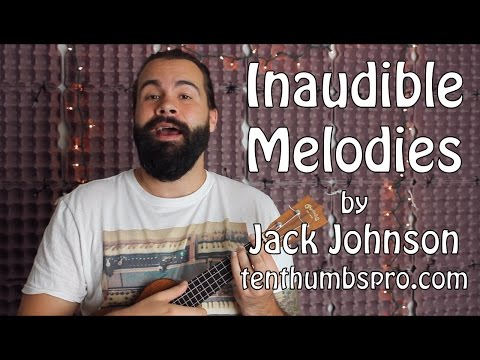Inaudible Melodies - How to play Jack Johnson - Ukulele Tutorial