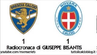 Brescia-Novara 1-1 - Radiocronaca di Giuseppe Bisantis (7/9/2013) da Radiouno RAI