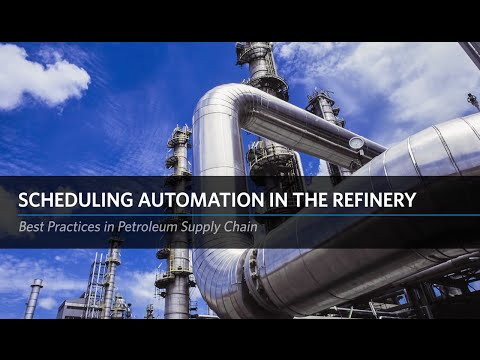 Best Practices in PSC: Scheduling Automation in the Refinery