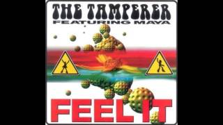The Tamperer Feat Maya - Feel It (Single Extended Mix)