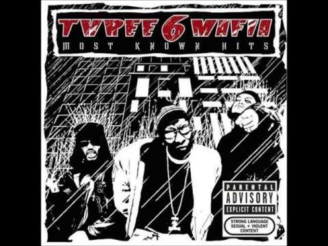 Three 6 Mafia: Sippin on Some Syrup feat UGK, Project Pat