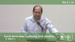 Tt 2.1-10 - Você deve viver conforme a sã doutrina
