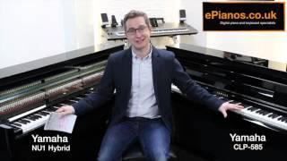 Yamaha Clavinova CLP585 vs Yamaha NU1 Hybrid comparison - What piano should I buy?