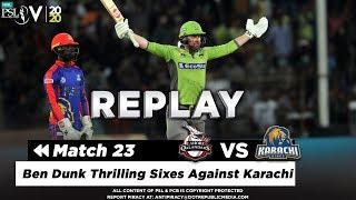 Ben Dunk Thrilling Sixes Against Karachi Karachi Kings Vs Lahore Qalandars Match 23 PSL 2020