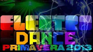 Electro Dance Primavera 2013