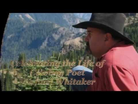 Tribute to Michael Whitaker, Cowboy Poet