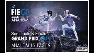 Anaheim Foil Grand Prix 2019 Semifinals & Finals