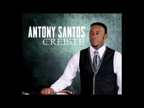 Anthony Santos - Creiste (Nueva Bachata 2012 )
