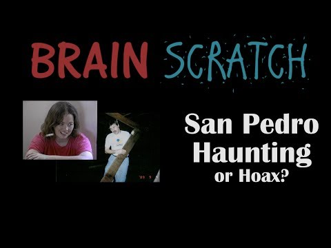 BrainScratch: San Pedro Haunting or Hoax?