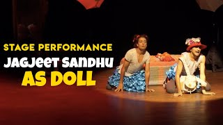 Jagjeet Sandhu's Funny StagePerformance as Doll