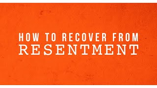 Pastor Mike Wells: How to Recover From Resentment