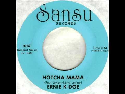 Ernie K-Doe - Hotcha Mama, Stereo 1970 Sansu 45 record.