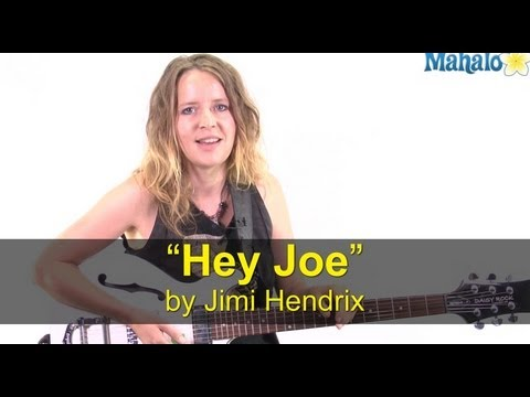 How to Play 'Hey Joe' by Jimi Hendrix on Guitar