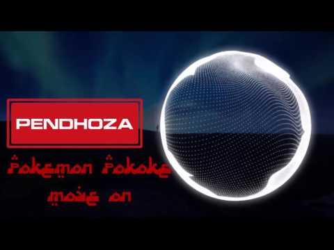 Pendhoza - Pokemon [Pokoke Move On]