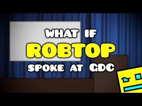 What if RobTop Spoke at Game Developers Conference?