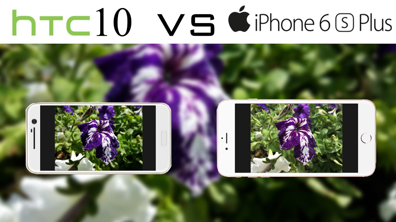 HTC 10 VS iPhone 6S Plus Camera Test