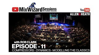 The MixWizard Sessions Ep 11 Part 2 on Compressors - Dynamics - Modelling The Classics.