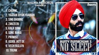 NO SLEEP (Full Album) Bunty Numberdar | Latest Punjabi Songs 2019 | New Punjabi Songs 2019 | Malwa