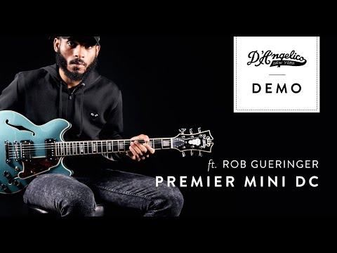Premier Mini DC Demo with Rob Gueringer | D'Angelico Guitars
