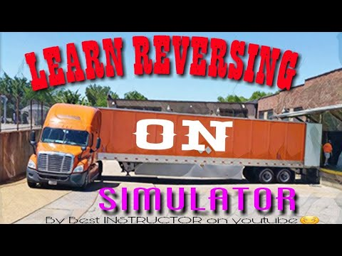 LEARN REVERSING a Rig on SIMULATOR