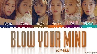 (G)I-DLE - 'BLOW YOUR MIND' Lyrics [Color Coded_Han_Rom_Eng].mp3