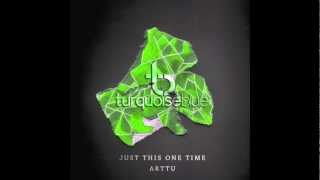 Arttu - Just This One Time (Alex Arnout Remix)
