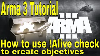 How to use !Alive check to create objectives - Arma 3 Tutorial