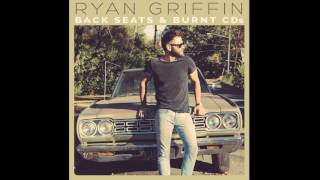 Ryan Griffin - Back Seats & Burnt CDs (Audio)