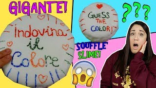 SOUFFLE' SLIME GIGANTE! INDOVINA IL COLORE DELLO SLIME! (GUESS THE COLOR SLIME) Iolanda Sweets