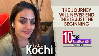 Ten Days Rajasthan Vlog | Part-10 | BACK TO COCHIN