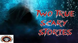 TWO TRUE SCARY STORIES Volume 37