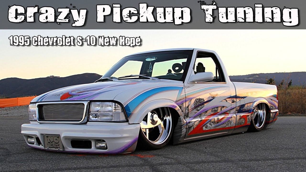 Crazy Pickup Truck Tuning  1995 Chevrolet S10 New Hope
