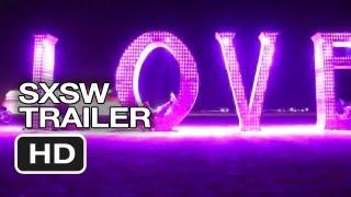SXSW (2013) - Spark: A Burning Man Story Trailer #1 HD