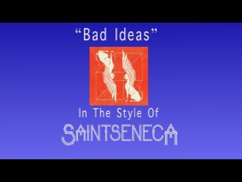 """Saintseneca - """"Bad Ideas"""" (Karaoke)"""